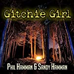 Gitchie Girl: The Survivor's Inside Story of the Mass Murders that Shocked the Heartland | Phil Hamman,Sandy Hamman