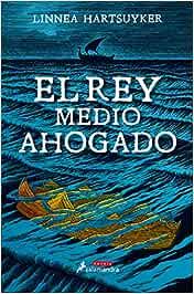 El Rey medio ahogado (Novela (Best Seller)): Amazon.es