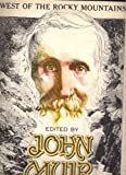 West of the Rocky Mountains, John Muir, 0914294415
