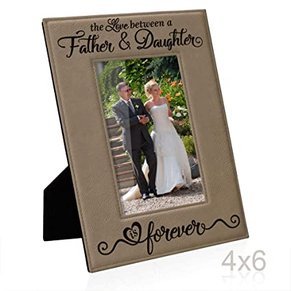 Kate Posh The Love Between A Father Daughter Is Forever Engraved Leather Picture Frame