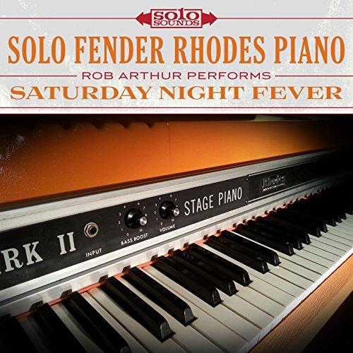 Solo Fender Rhodes Piano: Rob Arthur Performs Saturday Night Fever