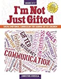 I'm Not Just Gifted: Social-Emotional Curriculum for Guiding Gifted Children by Christine Fonseca (2015-04-15)
