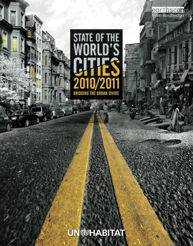 State of the World's Cities 2010/11: Cities for All: Bridging the Urban Divide