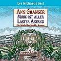 Mord ist aller Laster Anfang Hörbuch von Ann Granger Gesprochen von: Eva Michaelis