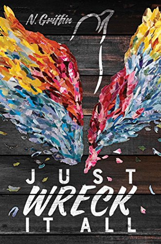 Book Cover: Just Wreck It All