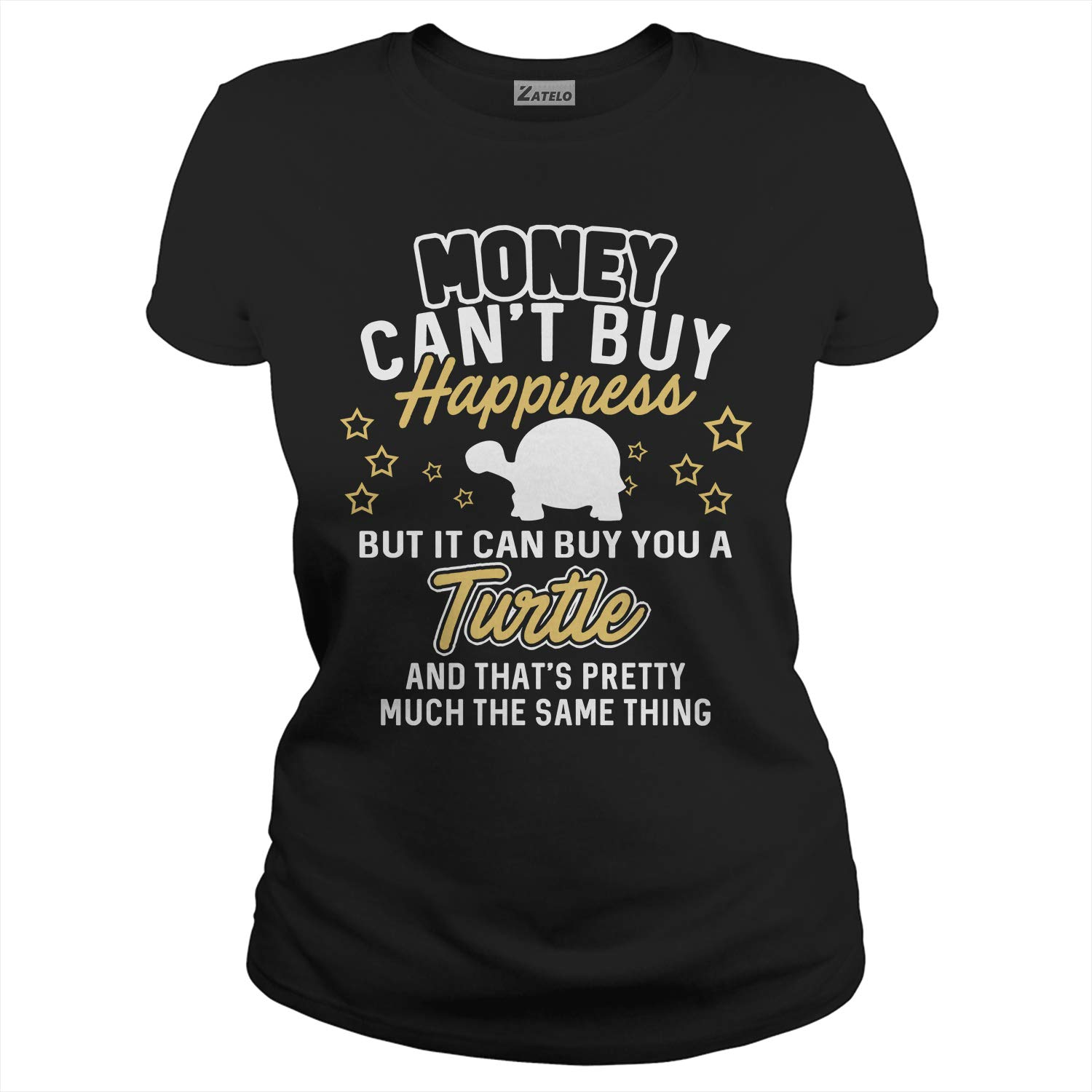 Money Cant Buy Happiness BUT IT CAN Buy A Turtle T-Shirt