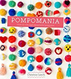 img - for Pompomania: How to Make Over 20 Cute and Characterful Pompoms book / textbook / text book