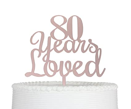 Image Unavailable Not Available For Color Qttier 80 Years Loved Cake Topper Happy 80th Birthday