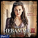 Die Hebamme 2: Das Original-Hörspiel zum Film Hörspiel von Hannu Salonen Gesprochen von:  div.
