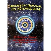 Horóscopo Semanal del Humor de 2014 (Spanish Edition)