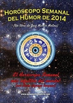 Horóscopo Semanal del Humor de 2014 de [Molina, José Martín]