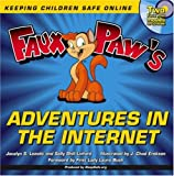 Faux Paw's Adventures in the Internet: Keeping Children Safe Online (Illustrated by J Chad Erekson;Foreword by First Lady Laura Bush)