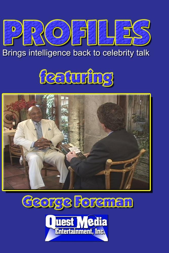 PROFILES featuring George Foreman by Quest Media Entertainment, Inc.