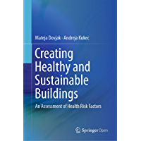 Creating Healthy and Sustainable Buildings: An Assessment of Health Risk Factors (English Edition)