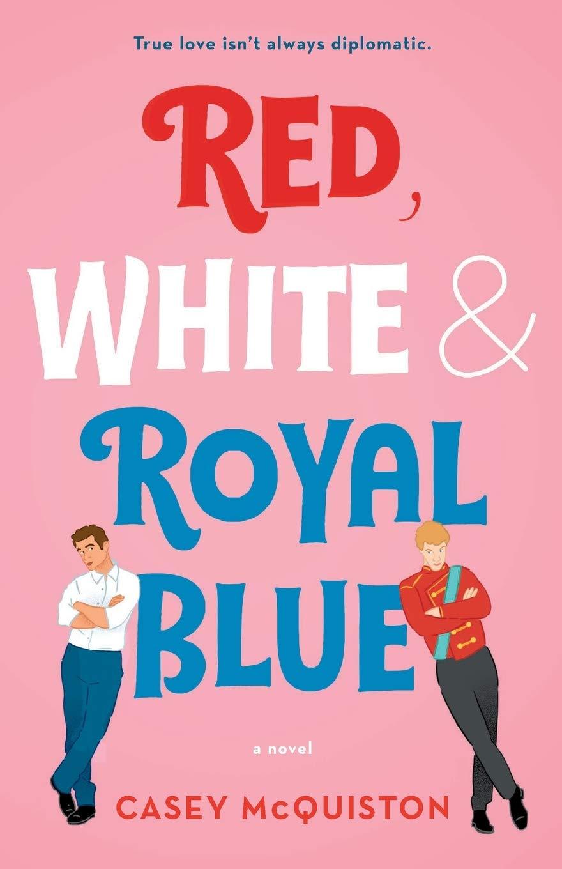 Red, White & Royal Blue: A Novel : McQuiston, Casey: Amazon.ca: Books