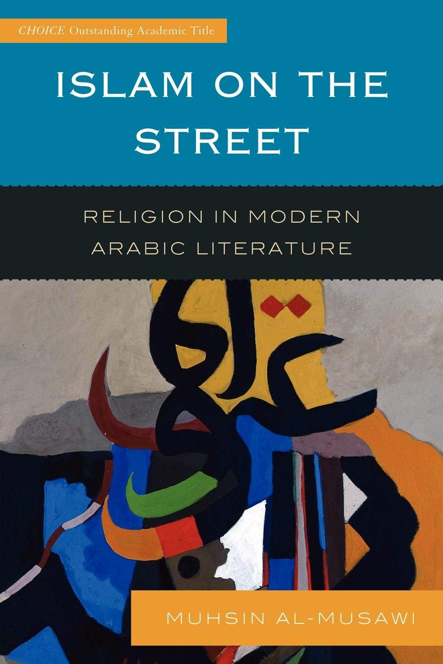 Islam On The Street  Religion In Modern Arabic Literature