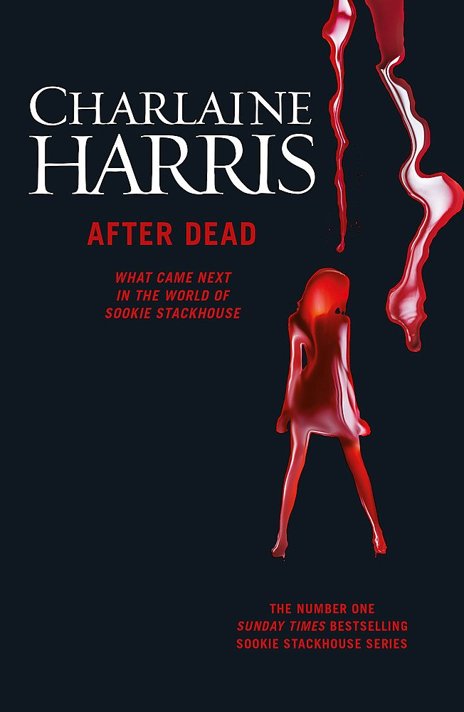 Read Online After Dead: What Came Next in the World of Sookie Stackhouse ebook