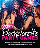 Cosmos Bachelorette Party Games: Hilarious, Revealing & Risqué Games for the Most Unforgettable Night Ever