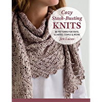 Cozy Stash-Busting Knits: 22 Patterns for Hats, Scarves, Cowls and More book cover