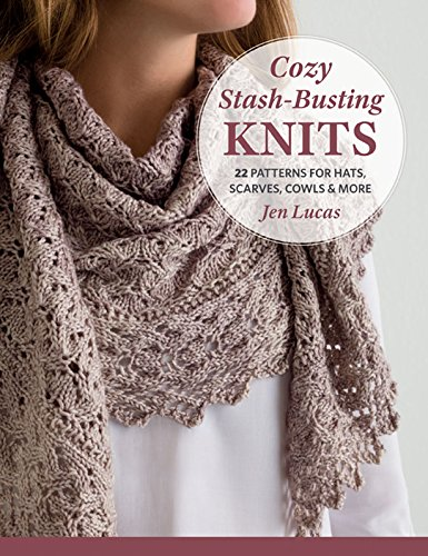 Cozy Stash-Busting Knits: 22 Patterns for Hats, Scarves, Cowls and More ()