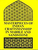 Masterpieces of Indian Craftmanship in Marble and Sandstone, Mehta, Rustam J., 0865900302