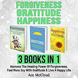 Forgiveness, Gratitude, and Happiness