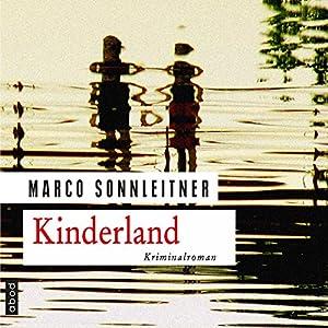 Kinderland (Bartholomäus Kammerlander 2) Hörbuch