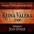 Santa Biblia - Reina Valera 2000 Biblia Completa en audio (Spanish Edition): Holy Bible - Reina Valera 2000 Complete Audio Bible (       UNABRIDGED) by Juan Ovalle Narrated by Juan Ovalle
