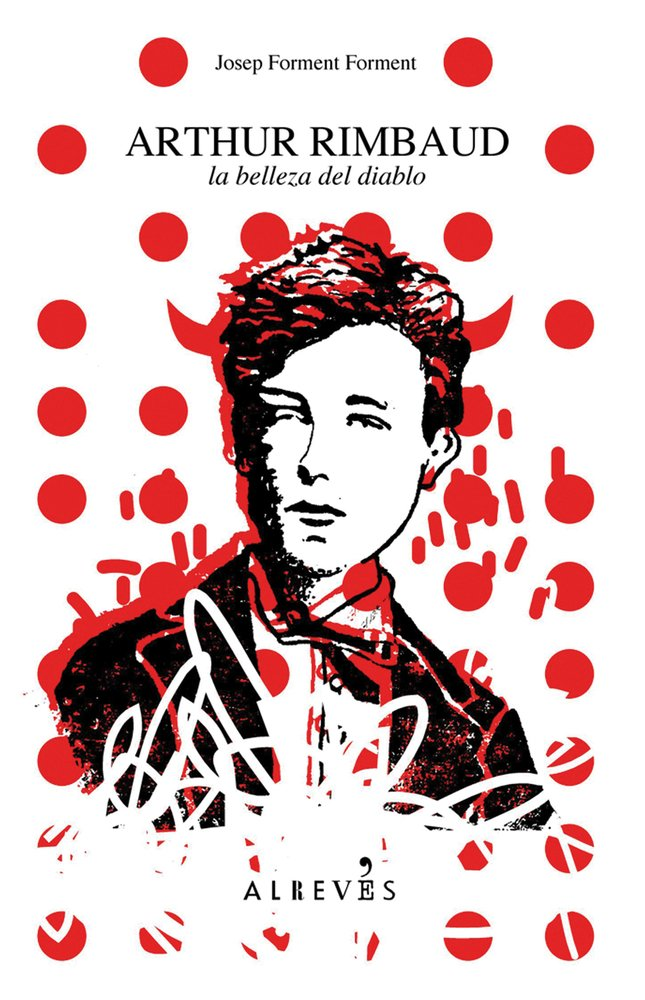 Arthur Rimbaud La Belleza Del Dia: 3 Tapa blanda – 1 nov 2009 Josep Forment Forment Editorial Alrevés 8493743518 European - French