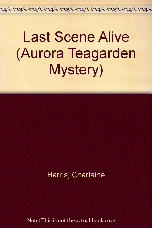 Download Last Scene Alive (Aurora Teagarden Mysteries, Book 7) pdf