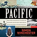 Pacific: Silicon Chips and Surfboards, Coral Reefs and Atom Bombs, Brutal Dictators, Fading Empires, and the Coming Collision of the World's Superpowers Audiobook by Simon Winchester Narrated by Simon Winchester