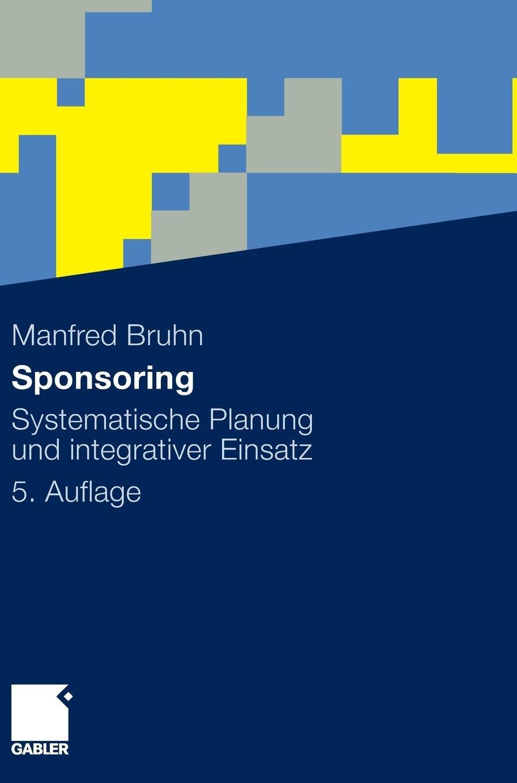 Sponsoring: Systematische Planung und integrativer Einsatz