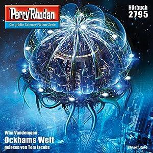 Ockhams Welt (Perry Rhodan 2795) Hörbuch