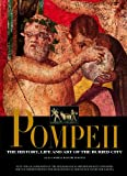 Pompeii: The History, Art and Life of the Buried City