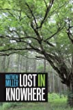 Lost in Knowhere, Matthew Miller, 1449080650