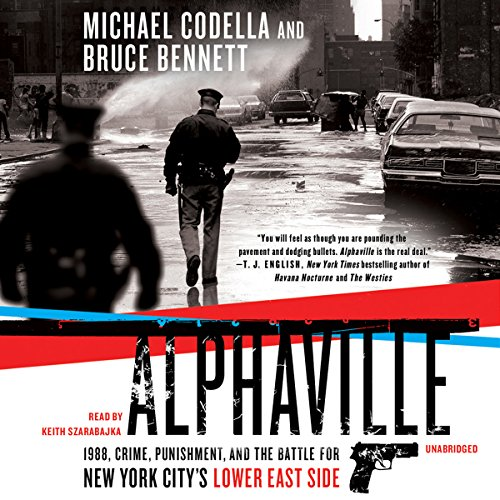 Alphaville: 1988, Crime, Punishment, and the Battle for New York City's Lower East Side by Blackstone Audio, Inc.