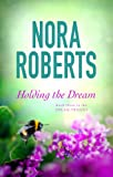 Holding The Dream: Number 2 in series (Dream Trilogy)
