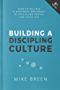 Building a Discipling Culture: Third Edition (English Edition)