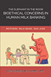 The Elephant in the Room: Bioethical Concerns in Human Milk Banking