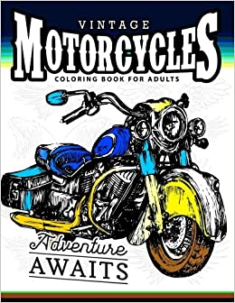 Vintage Motorcycles Coloring Books for Adults: A Biker, men