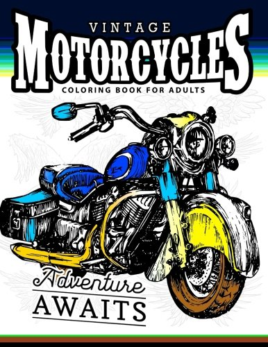 Vintage Motorcycles Coloring Books for Adults: A Biker, men and ...