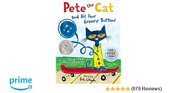 Pete the Cat and His Four Groovy Buttons: James Dean, Eric Litwin