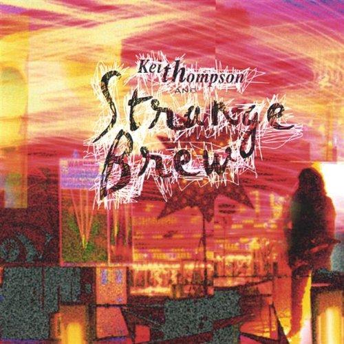 Keith Thompson & Strange Brew                                                                                                                                                                                                                                                    <span class=