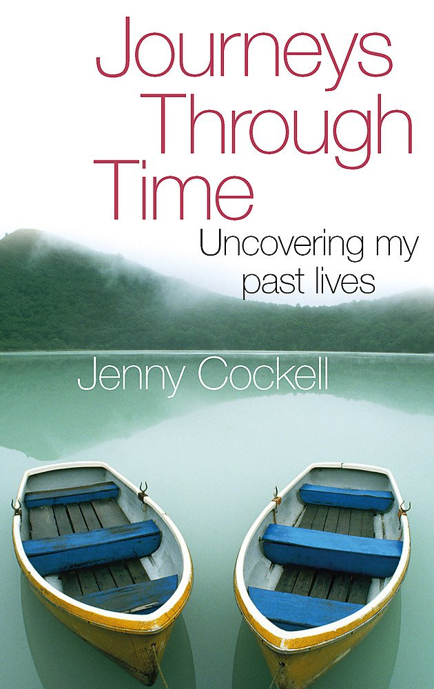 Journeys Through Time: Uncovering My Past Lives ebook