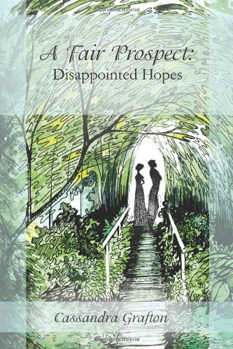A Fair Prospect: Disappointed Hopes: A Tale of Elizabeth and Darcy: Volume I (Volume 1) ePub fb2 book