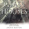 Glass Houses Audiobook by Jackie Buxton Narrated by Lisa Coleman