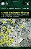 Global Biodiversity Finance : The Case for International Payments for Ecosystem Services, Bishop, Joshua and Hill, Chloe, 1782546944