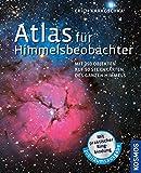 Atlas für Himmelsbeobachter: Mit 250 Objekten auf 50 Sternkarten des ganzen Himmels