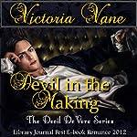 Devil in the Making: The Devil DeVere | Victoria Vane