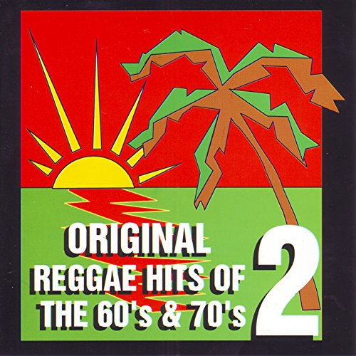 original reggae hits of the 60 s and 70 s vol 2 by various artists